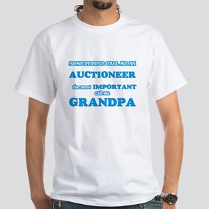 Some call me an Auctioneer, the most impor T-Shirt