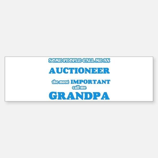 Some call me an Auctioneer, the mos Bumper Bumper Bumper Sticker