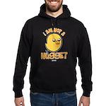 I Am Not A Nugget Hoodie (dark) Sweatshirt