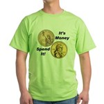 Spend It Green T-Shirt