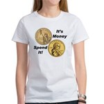 Spend It Women's T-Shirt