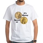 Spend It White T-Shirt