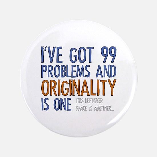 "99 Problems 3.5"" Button"