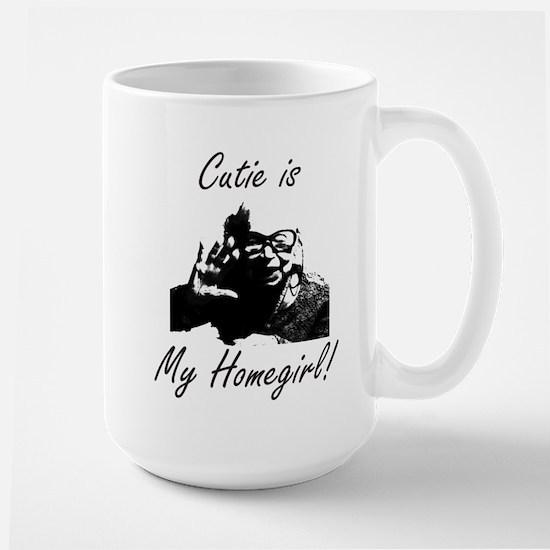 Large Cutie is My Homegirl Mug