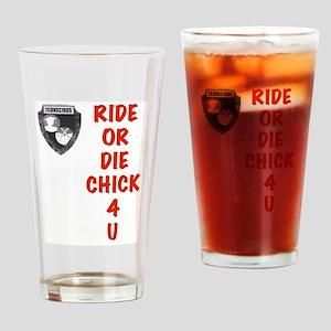 Ride Or Die Chick 4 U Drinking Glass