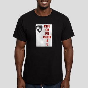 Ride Or Die Chick 4 U T-Shirt
