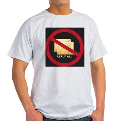 "Stop ""Reply All"" Light T-Shirt"