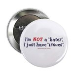"""Not A Hater 2.25"""" Button"""