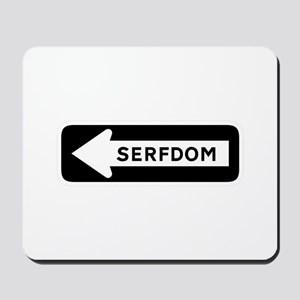 Road to Serfdom: One Way Mousepad