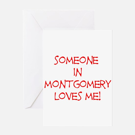Someone In Montgomery Loves Me! Greeting Card