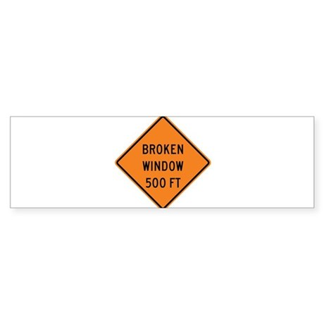 Broken Window Fallacy Sticker (Bumper)