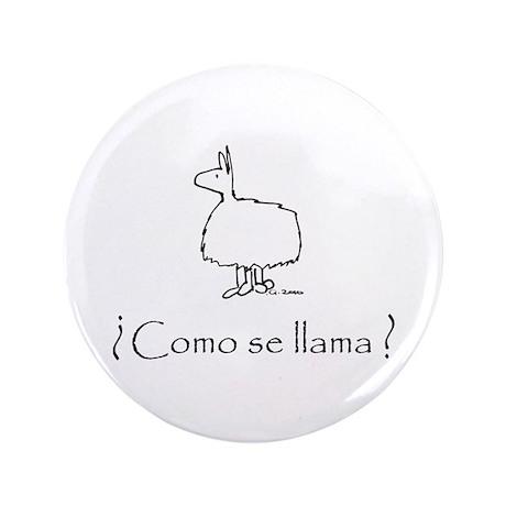 """Como Se Llama (The Original) 3.5"""" Button"""