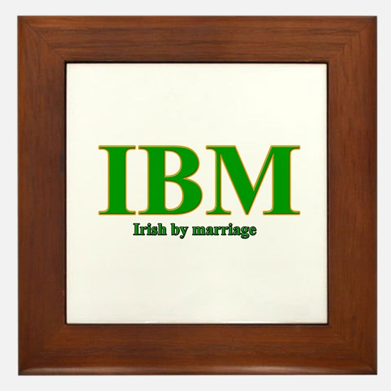 Irish by marriage Framed Tile