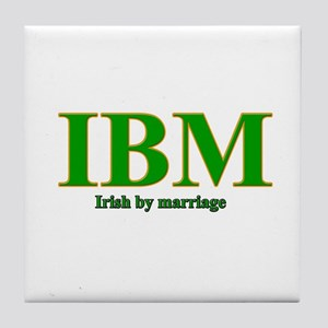 Irish by marriage Tile Coaster