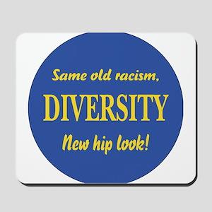 Same old racism Mousepad