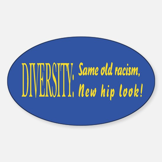 Same old racism Oval Decal