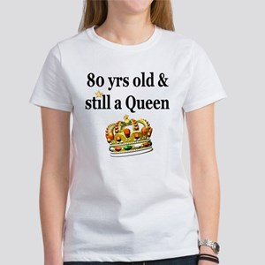 80 YEAR OLD QUEEN Women's T-Shirt
