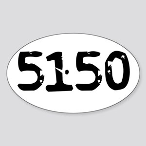 5150 (Mentally Disturbed Person) Oval Sticker