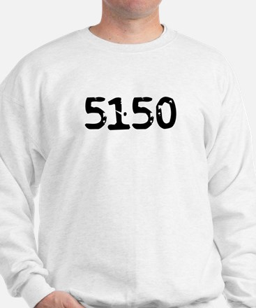 5150 (Mentally Disturbed Person) Sweatshirt