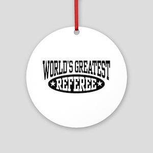 World's Greatest Referee Ornament (Round)