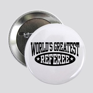"World's Greatest Referee 2.25"" Button"