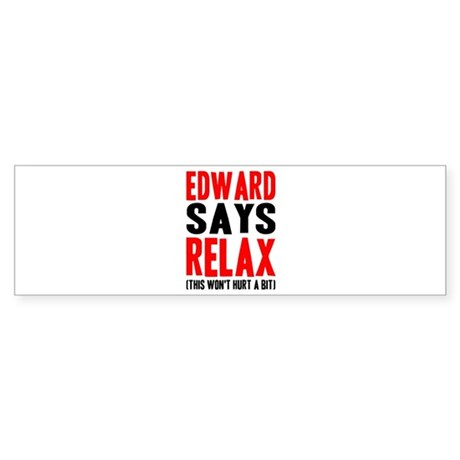 Edward Says Relax (this won't Sticker (Bumper)