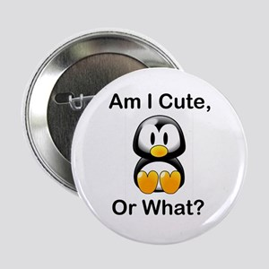 """Am I Cute, Or What? 2.25"""" Button"""