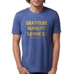 Gratitude, Humility, Kindness T-Shirt