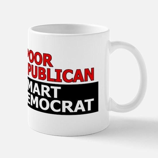 Too Poor To Be A Republican Mug