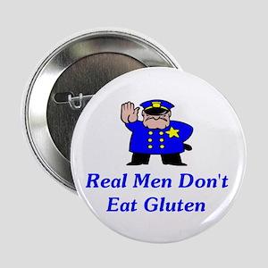 """Real Men Don't Eat Gluten 2.25"""" Button"""