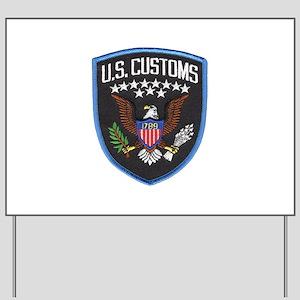 United States Customs Yard Sign