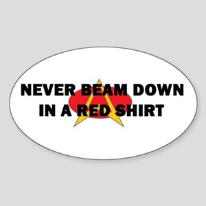 Never beam down in a red shir Sticker (Oval)