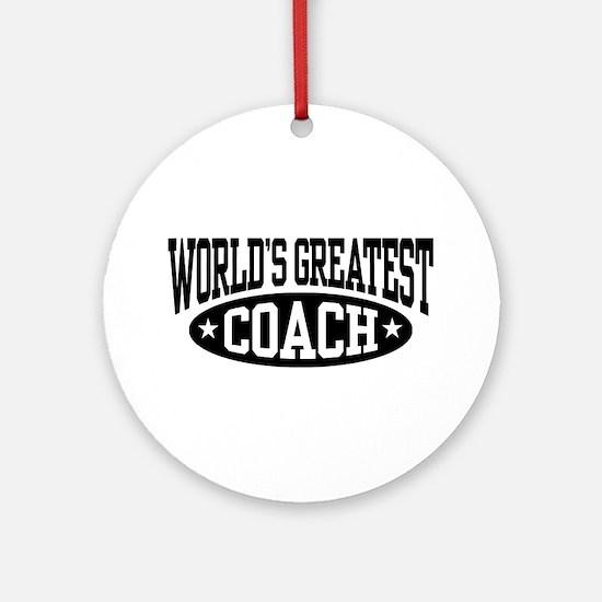 World's Greatest Coach Ornament (Round)