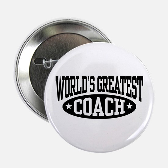 "World's Greatest Coach 2.25"" Button"