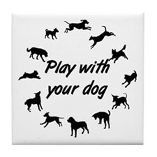 Play With Your Dog 3 Tile Coaster