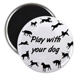 Play With Your Dog 3 Magnet