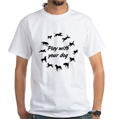 Play With Your Dog 3 White T-Shirt