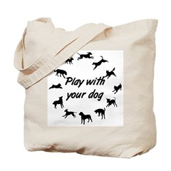 Play With Your Dog 3 Tote Bag