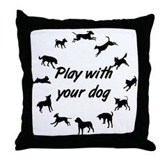 Play With Your Dog 3 Throw Pillow