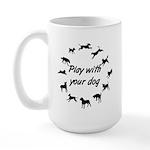 Play With Your Dog 3 Large Mug