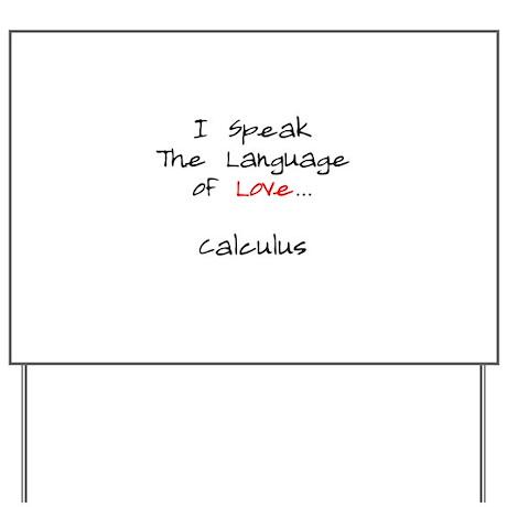 Calculus Love Language Yard Sign