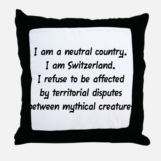 """I am Switzerland"" Throw Pillow"