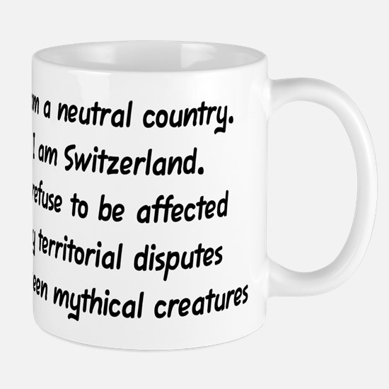 """I am Switzerland"" Mug"
