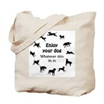 Enjoy Your Dog Tote Bag