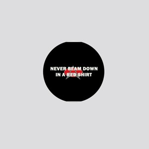 Never beam down in a red shir Mini Button