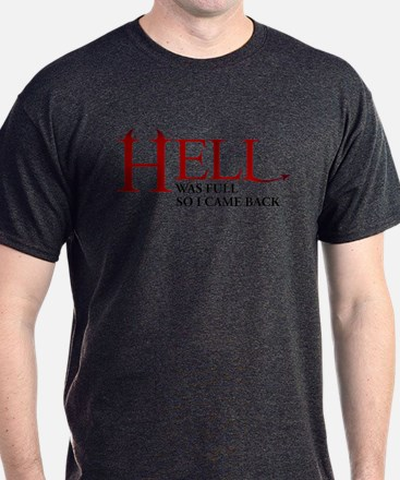 Hell was full ... T-Shirt