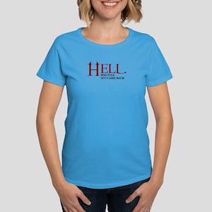 Hell was full ... Women's Dark T-Shirt