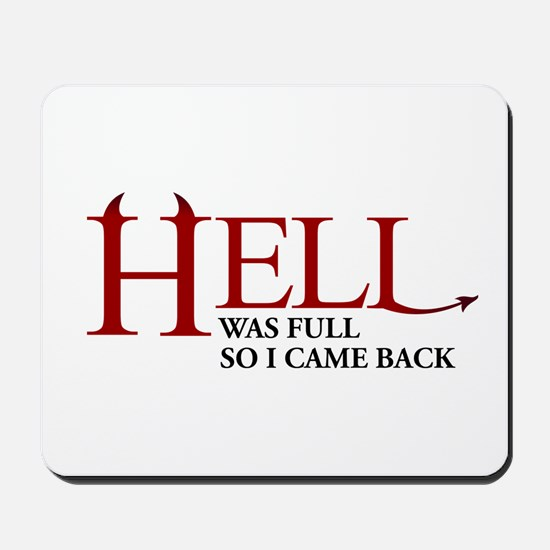 Hell was full ... Mousepad