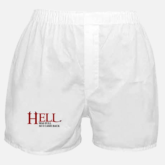 Hell was full Boxer Shorts