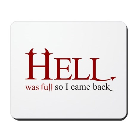 Hell was full 2 Mousepad